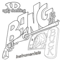 Ugly Duckling - Bang For Your Buck Instrumentals