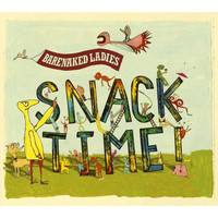 Barenaked Ladies - Snacktime!