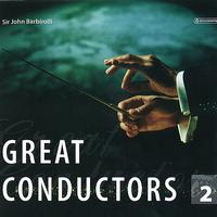 Sir John Barbirolli - Great Conductors Vol. 2