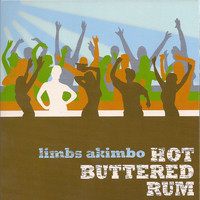 Hot Buttered Rum - Limbs Akimbo