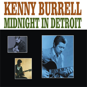 Kenny Burrell - Midnight In Detroit