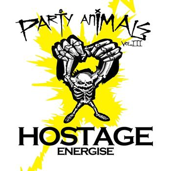 Hostage - Party Animals Vol. III