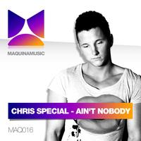 Chris Special - Ain't Nobody