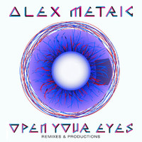 Alex Metric - Open Your Eyes (Explicit)