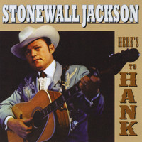 Stonewall Jackson - Here's To Hank