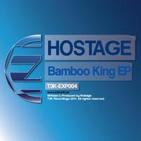 Hostage - Bamboo King EP