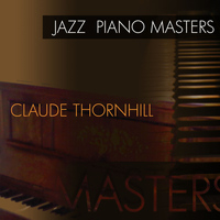 Claude Thornhill - Jazz Piano Masters - Claude Thornhill