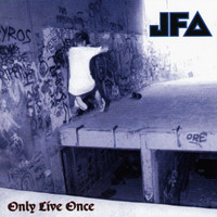 JFA - Only Live Once