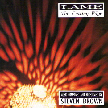 Steven Brown - Lame: The Cutting Edge
