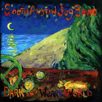 South Austin Jug Band - Dark & Weary World