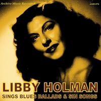 Libby Holman - Sings Blues Ballads and Sin Songs