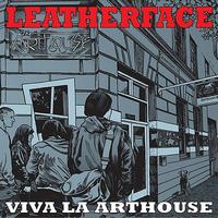 Leatherface - Viva La Arthouse