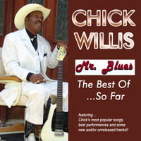 Chick Willis - Mr. Blues: The Best Of...So Far