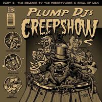 Plump DJs - Creepshow Remixes