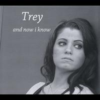 Trey - And Now I Know