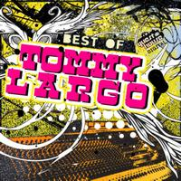 Tommy Largo - Best Of Tommy Largo