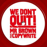 Mr Brown - We Don't Quit