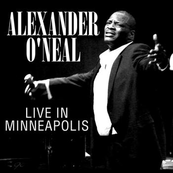 Alexander O'Neal - Live In Minneapolis