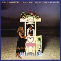 Dave Loggins - One Way Ticket To Paradise