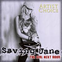 Saving Jane - Girl Next Door Artist Choice