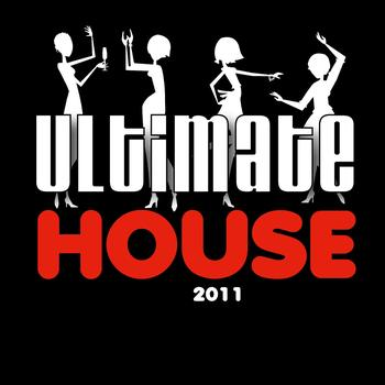 Various Artists - Ultimate House 2011