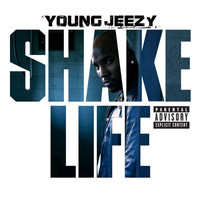 Young Jeezy - Shake Life (Explicit)