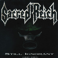 Sacred Reich - Still Ignorant (1987-1997) Live