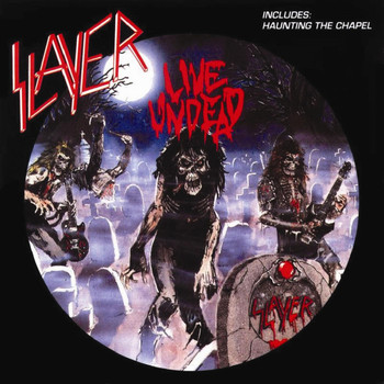 Slayer - Live Undead / Haunting the Chapel