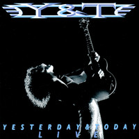 Y&T - Yesterday & Today Live