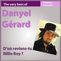 Danyel Gérard - The Very Best of Danyel Gérard: D'où reviens-tu Billie Boy ?
