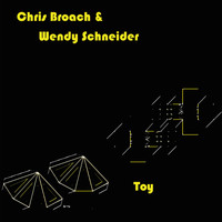 Chris Broach & Wendy Schneider - Toy