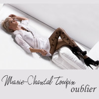 Marie-Chantal Toupin / - Oublier - Single