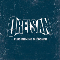Orelsan - Plus rien ne m'étonne - single
