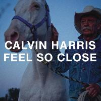 Calvin Harris - Feel So Close