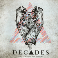 Decades - Shelter From The Swarm
