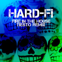 Hard-FI - Fire In The House