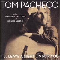 Tom Pacheco - I'll Leave a Light On For You