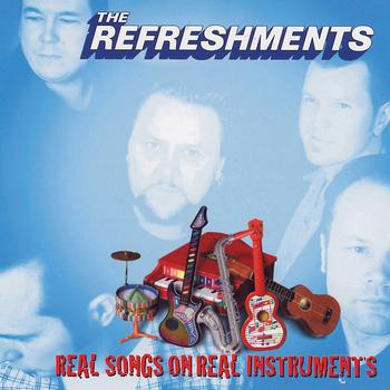 The Refreshments - Real Songs On Real Instruments