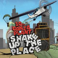 10 Ft. Ganja Plant - Shake Up The Place