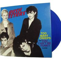 Bush Tetras - Too Many Creeps 7""