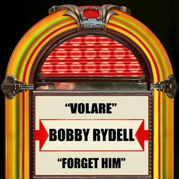Bobby Rydell - Volare / Forget Him