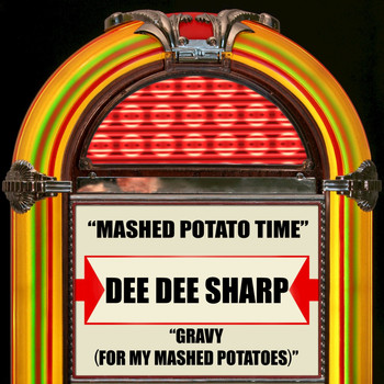 Dee Dee Sharp - Mashed Potato Time / Gravy (For My Mashed Potatoes)
