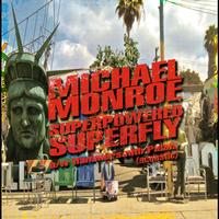 Michael Monroe - Superpowered Superfly