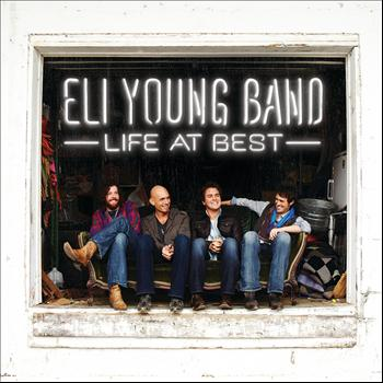 Eli Young Band - Life At Best