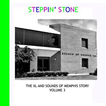 Various Artists - Steppin' Stone - The XL and Sounds of Memphis Story Volume 3