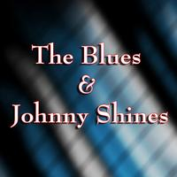 Johnny Shines - The Blues & Johnny Shines