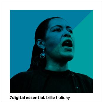 Billie Holiday - 7digital Essential: Billie Holiday