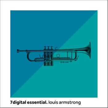 Louis Armstrong - 7digital Essential: Louis Armstrong