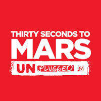 30 Seconds To Mars - Thirty Seconds To Mars Unplugged