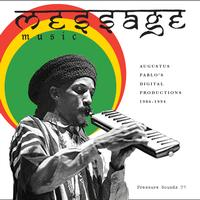 Augustus Pablo - Message Music: Augustus Pablo's Digital Productions 1986-1994